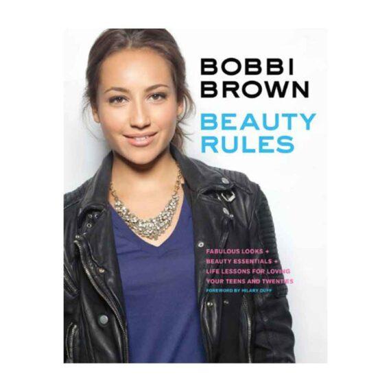 Bobbi Brown Beauty Rules: Fabulous Looks